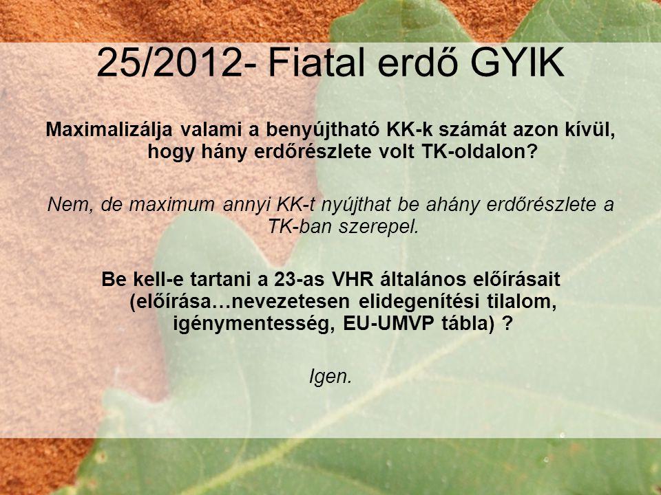 25/2012- Fiatal erdő GYIK Maximalizálja valami a benyújtható KK-k számát azon kívül, hogy hány erdőrészlete volt TK-oldalon