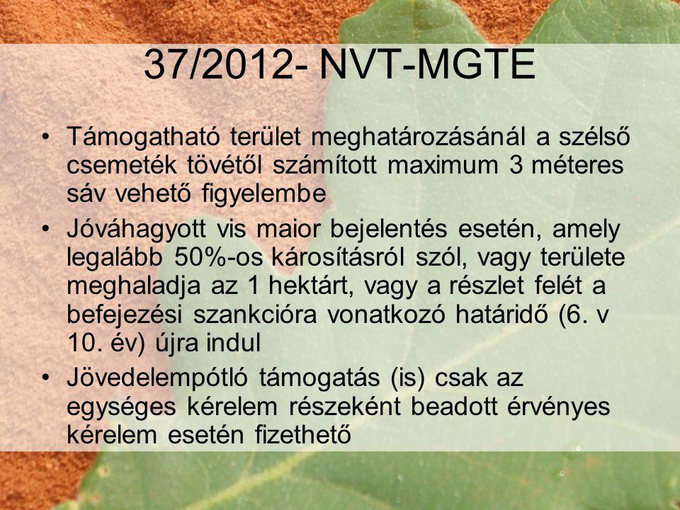 37/2012- NVT-MGTE Támogatható terület meghatározásánál a szélső csemeték tövétől számított maximum 3 méteres sáv vehető figyelembe.