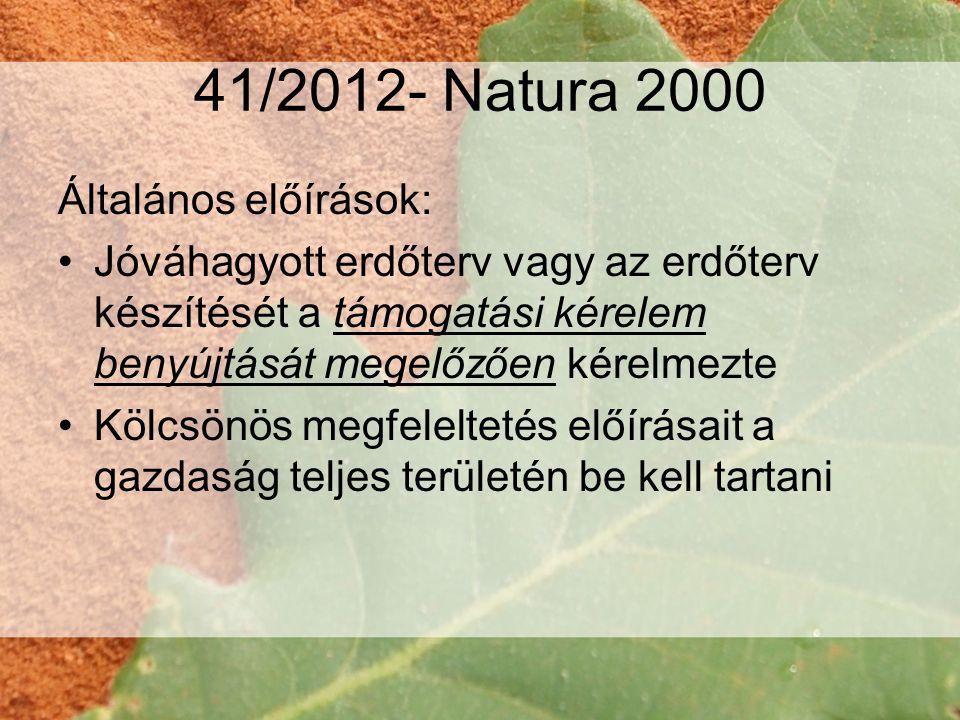 41/2012- Natura 2000 Általános előírások: