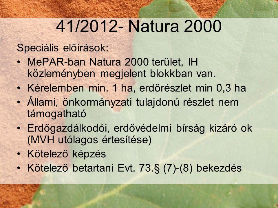 41/2012- Natura 2000 Speciális előírások: