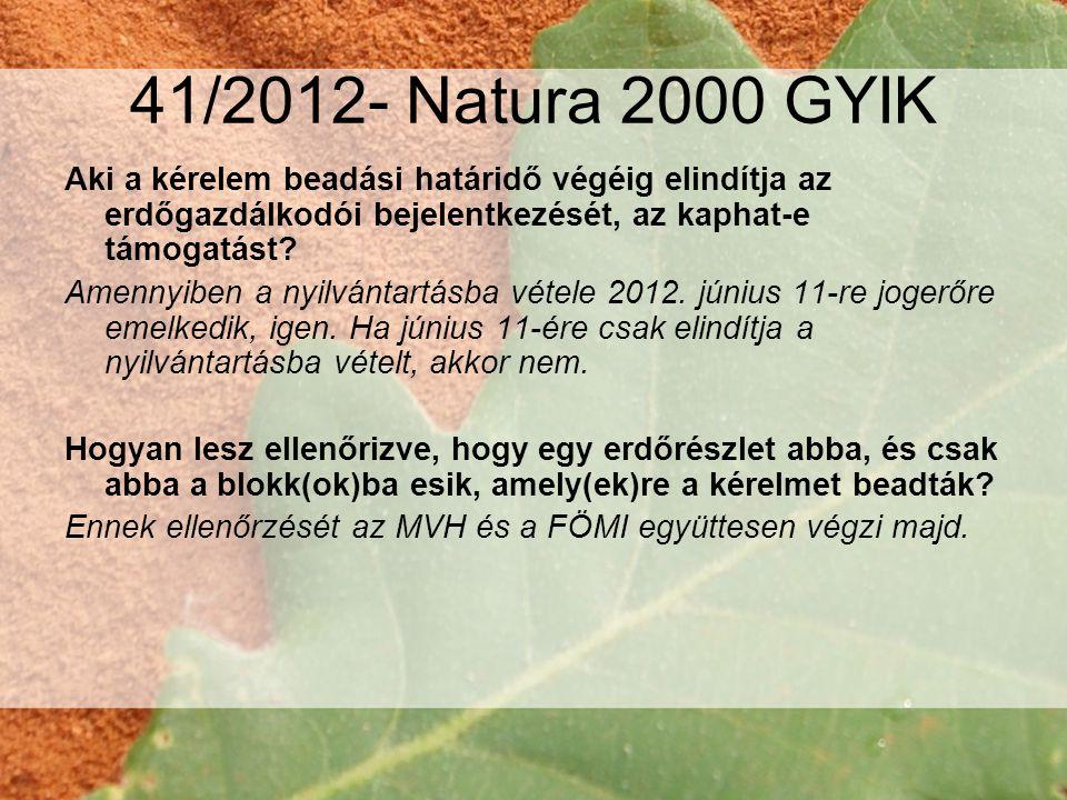 41/2012- Natura 2000 GYIK Aki a kérelem beadási határidő végéig elindítja az erdőgazdálkodói bejelentkezését, az kaphat-e támogatást