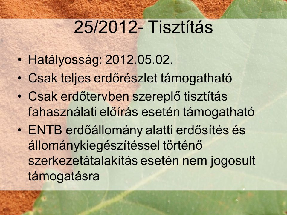 25/2012- Tisztítás Hatályosság: 2012.05.02.