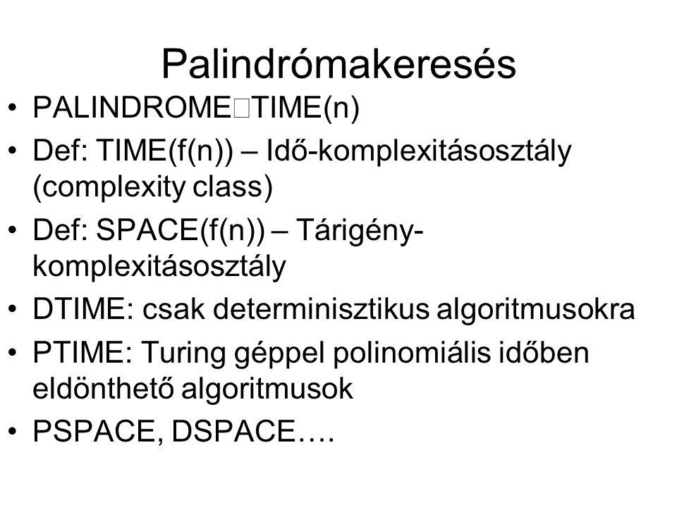 Palindrómakeresés PALINDROMEÎTIME(n)