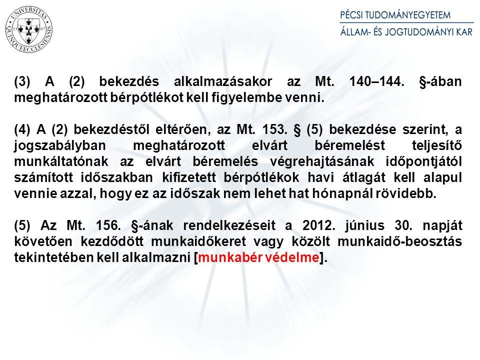 (4) Ha a felek a Munka Törvénykönyvéről szóló 1992. évi XXII