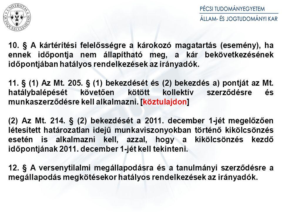 9. § (1) Ahol kollektív szerződés vagy a felek megállapodása