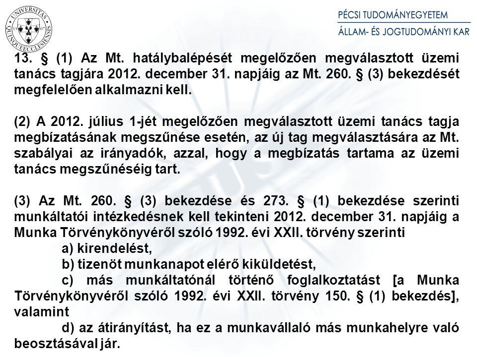 (3) A (2) bekezdés alkalmazásakor az Mt. 140–144