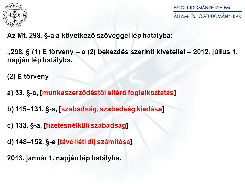 16. § (1) A munkajogi igény érvényesítésére irányuló eljárásra az Mt