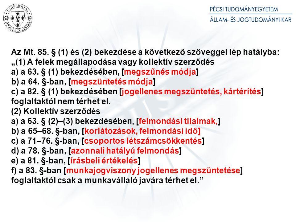 Az Mt. 298. §-a a következő szöveggel lép hatályba: