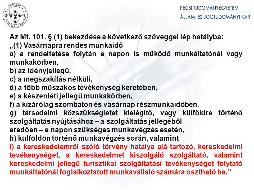 Az Mt. 53. § (2) bekezdése a következő szöveggel lép hatályba: