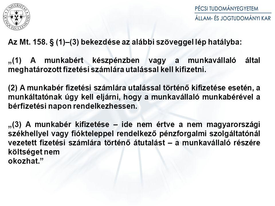 Az Mt. 135. §-a a következő szöveggel lép hatályba: