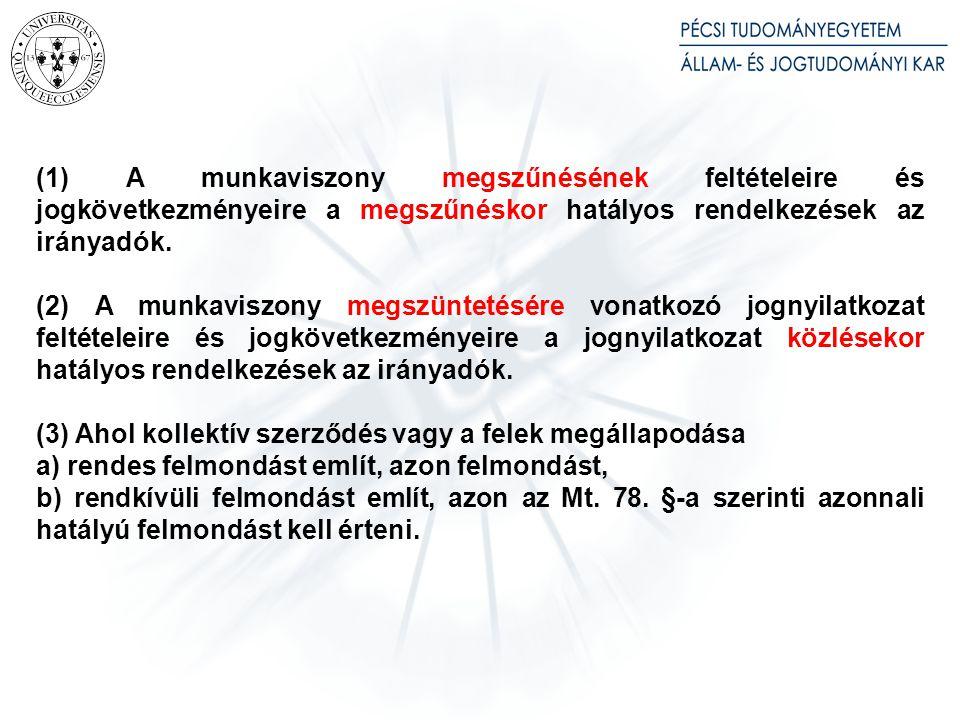 4. § (1) Ha a felek az Mt. hatálybalépését megelőzően kötött munkaszerződésben munkahely megjelölése nélkül változó munkavégzési helyet határoztak meg, munkahelynek az Mt. 45. § (3) bekezdése szerinti munkahelyet kell tekinteni.