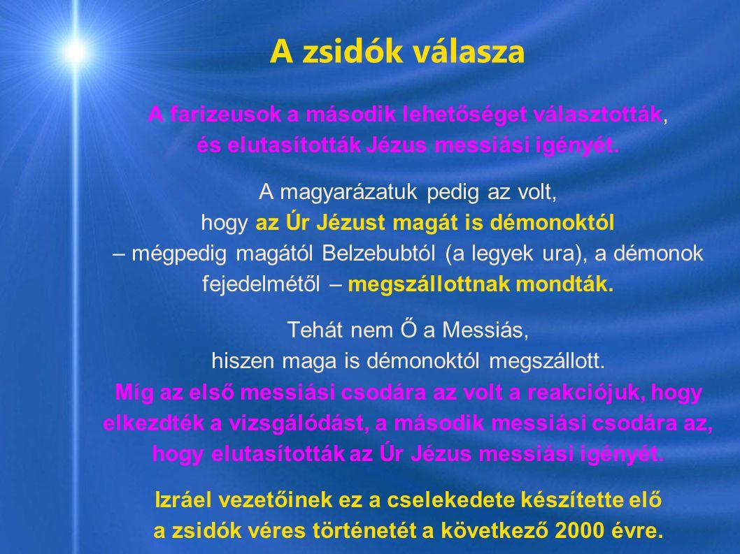 A zsidók válasza A farizeusok a második lehetőséget választották,