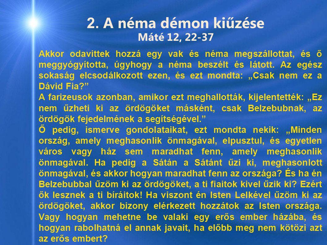 2. A néma démon kiűzése Máté 12, 22-37