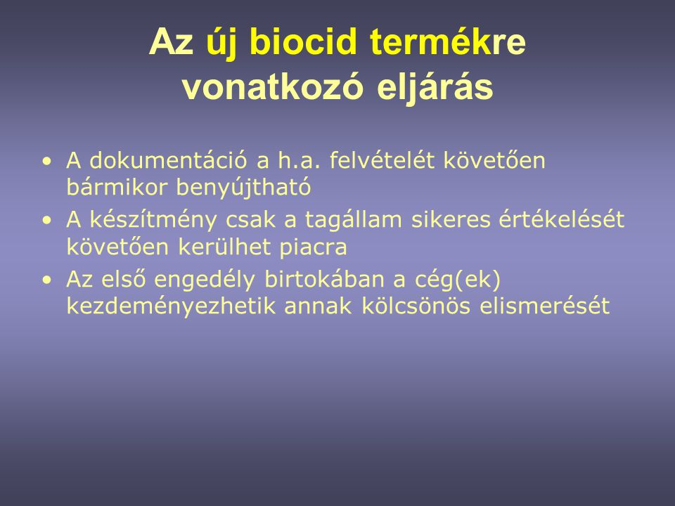 Az új biocid termékre vonatkozó eljárás