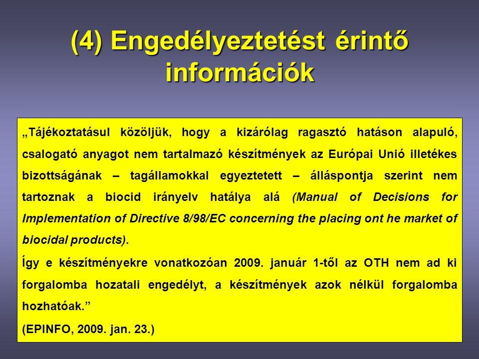 (4) Engedélyeztetést érintő információk