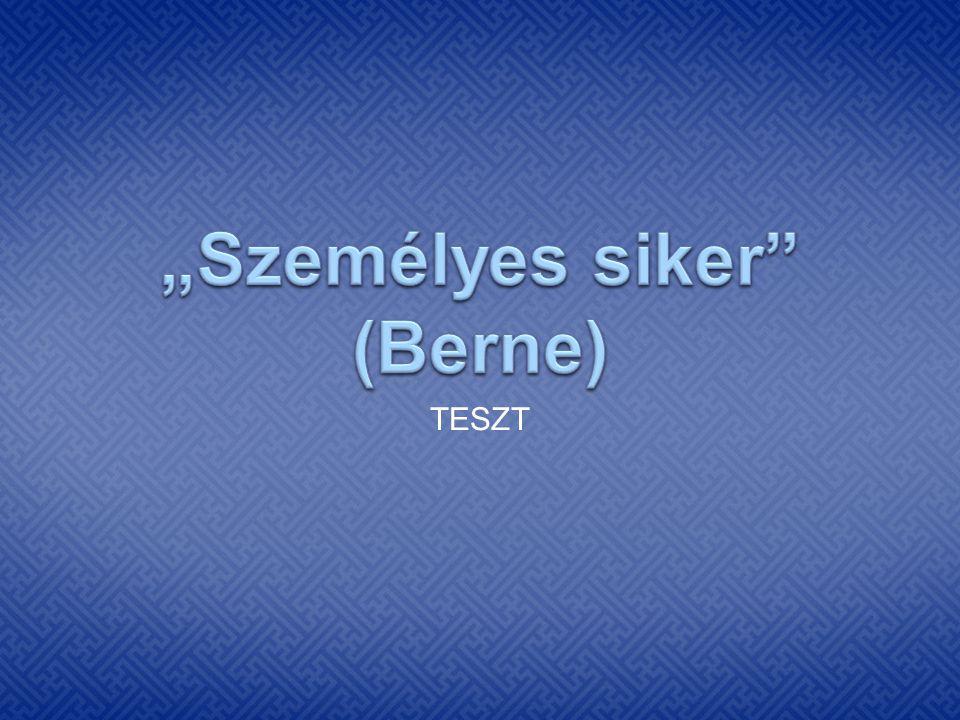 """""""Személyes siker (Berne)"""