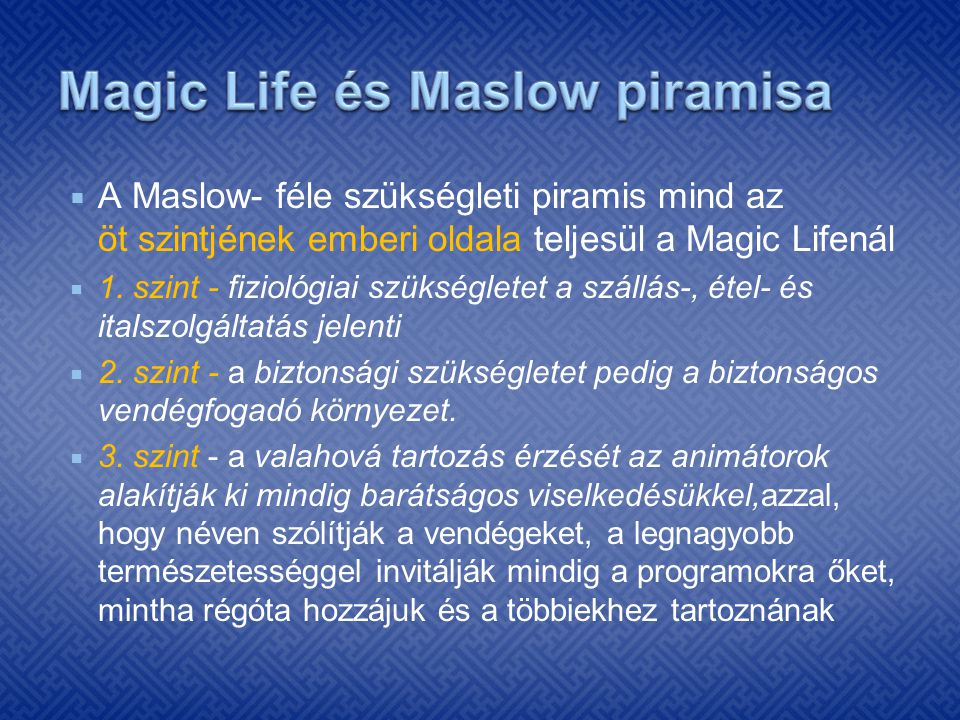 Magic Life és Maslow piramisa