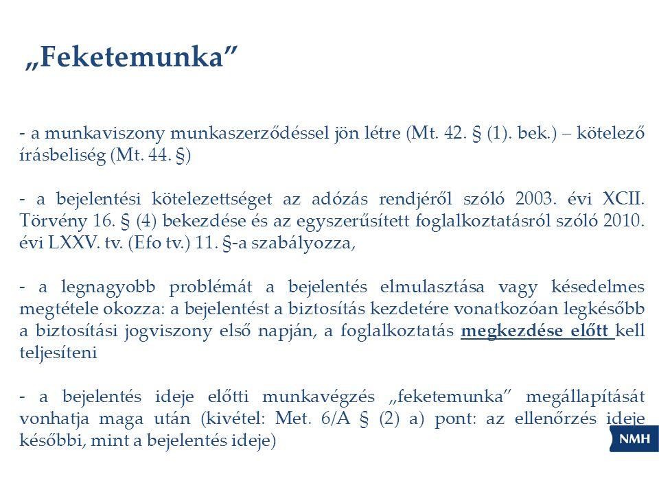 """""""Feketemunka - a munkaviszony munkaszerződéssel jön létre (Mt. 42. § (1). bek.) – kötelező írásbeliség (Mt. 44. §)"""