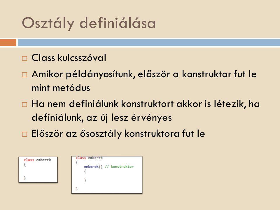 Osztály definiálása Class kulcsszóval