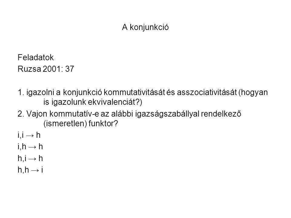 A konjunkció Feladatok Ruzsa 2001: 37