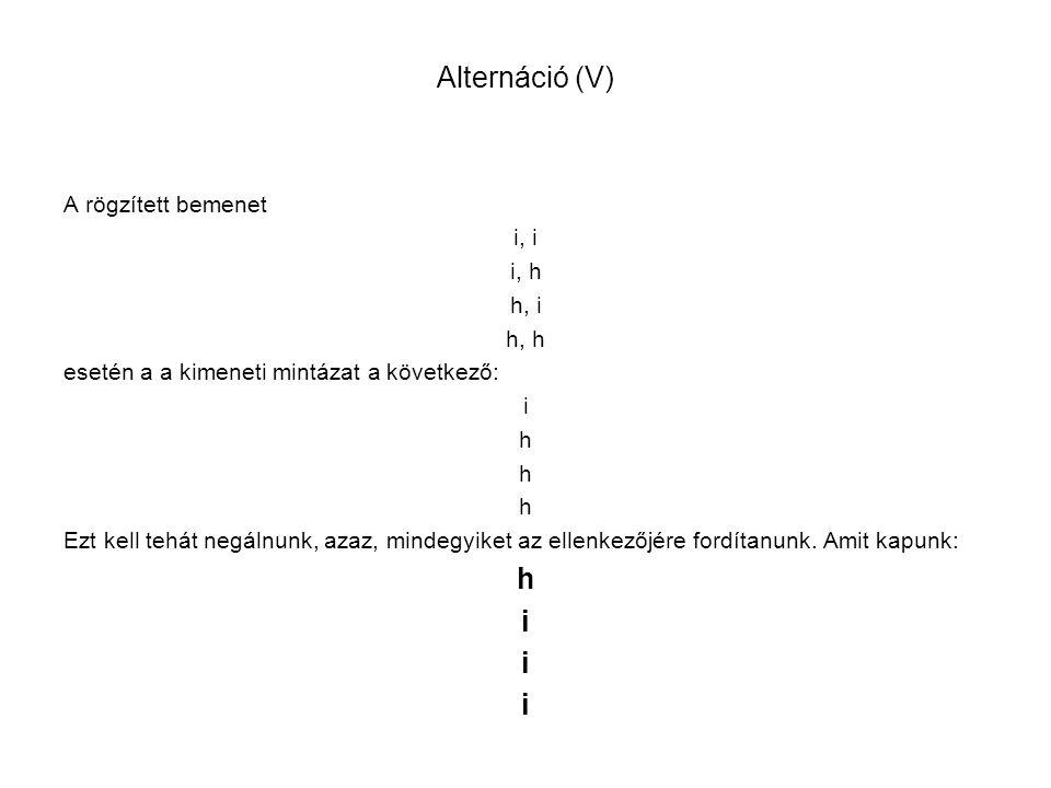 Alternáció (V) A rögzített bemenet i, i i, h h, i h, h