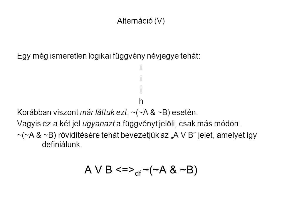 A V B <=>df ~(~A & ~B)