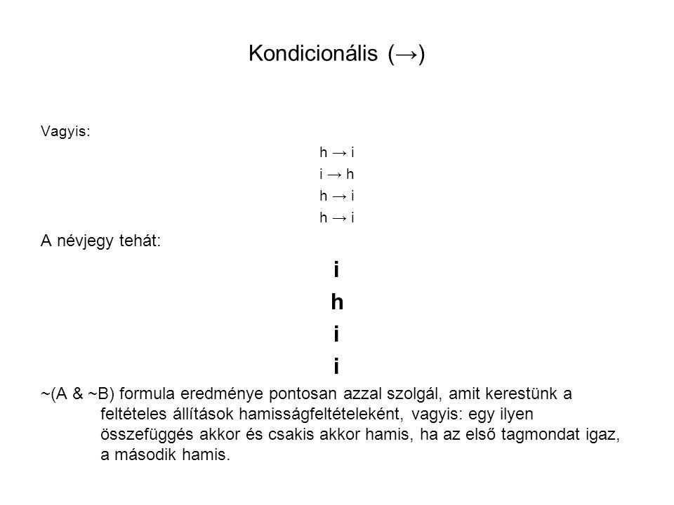 Kondicionális (→) i h A névjegy tehát: