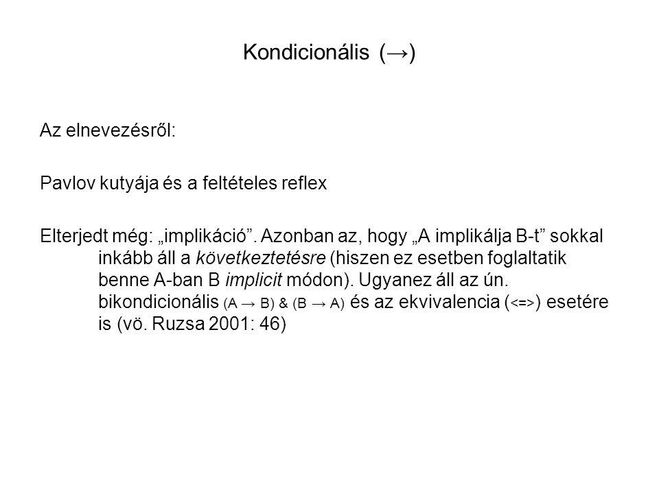 Kondicionális (→) Az elnevezésről: