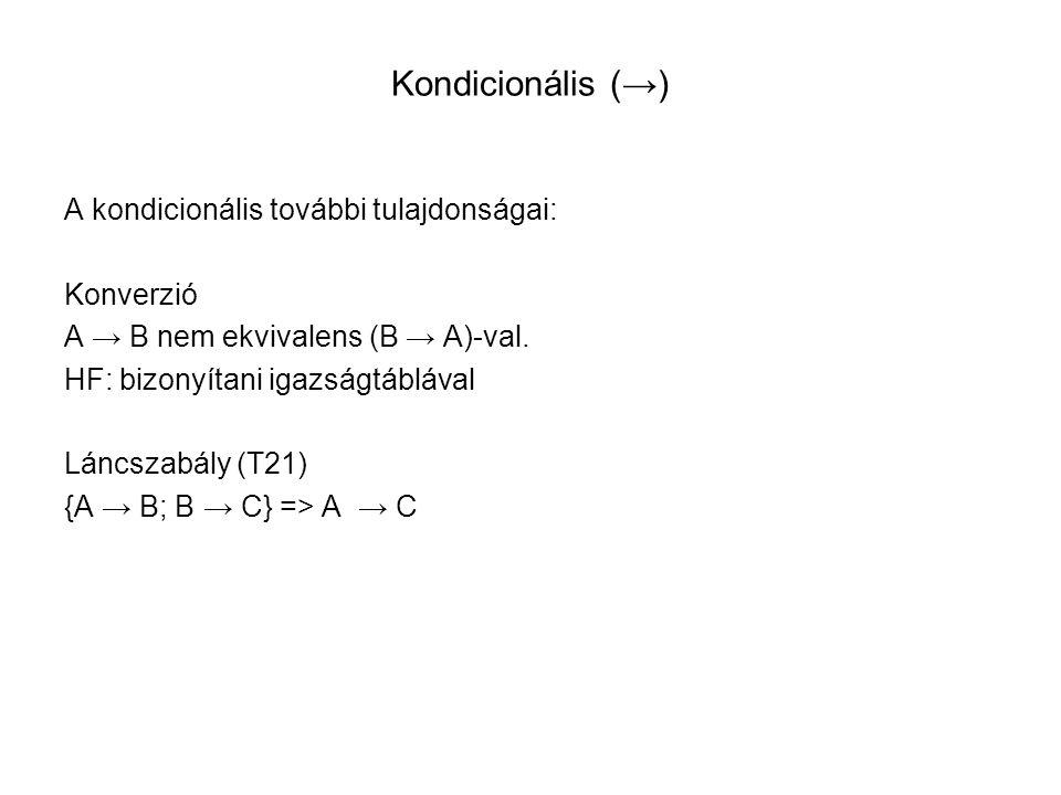 Kondicionális (→) A kondicionális további tulajdonságai: Konverzió