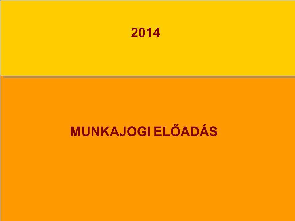 2014 MUNKAJOGI ELŐADÁS