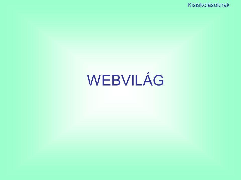 Kisiskolásoknak WEBVILÁG