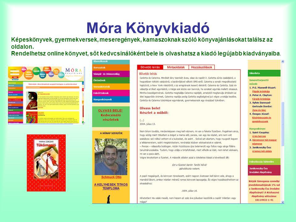 Móra Könyvkiadó Képeskönyvek, gyermekversek, meseregények, kamaszoknak szóló könyvajánlásokat találsz az oldalon.