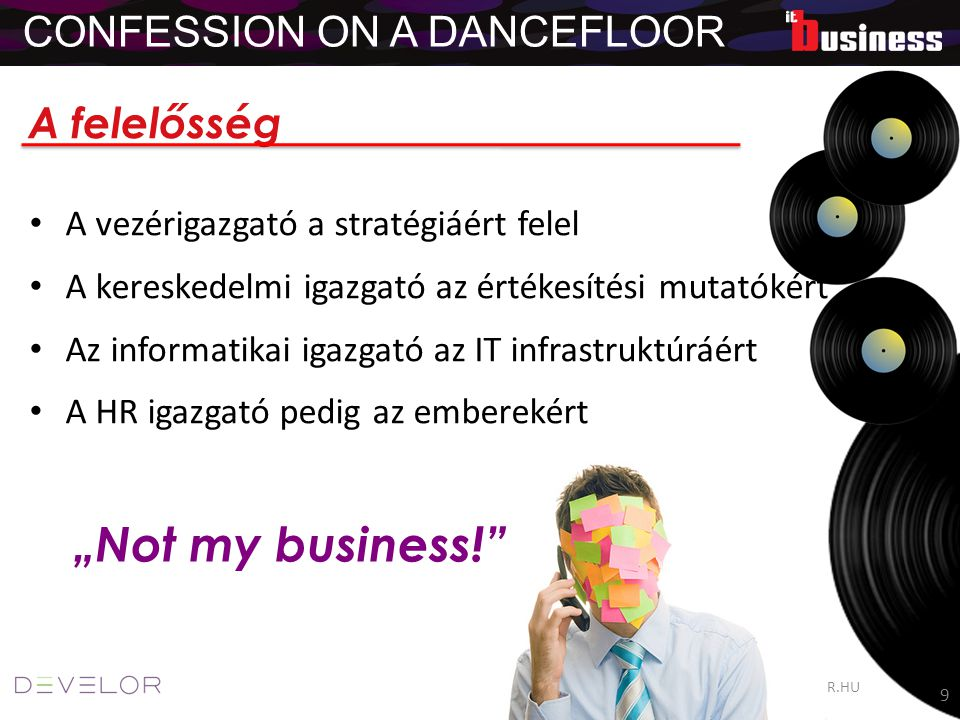 """Not my business! CONFESSION ON A DANCEFLOOR A felelősség"