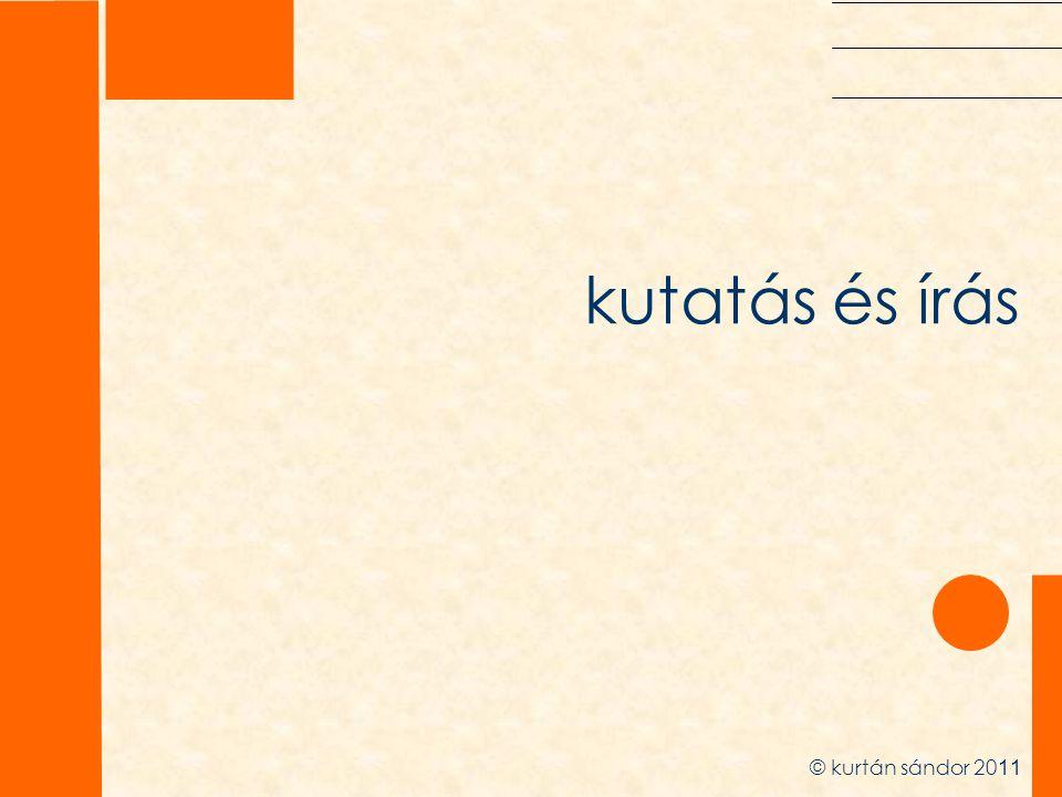 kutatás és írás © kurtán sándor 2011