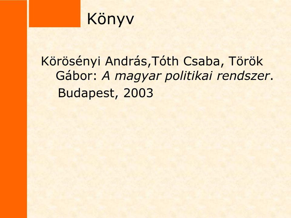 Könyv Körösényi András,Tóth Csaba, Török Gábor: A magyar politikai rendszer. Budapest, 2003