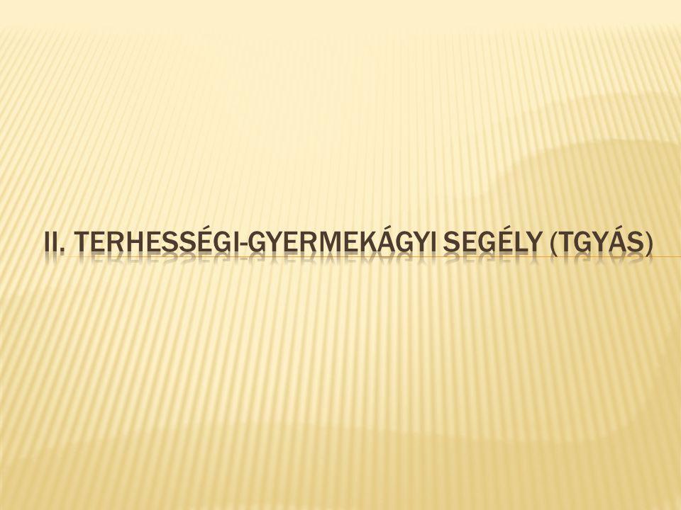 Ii. TERHESSÉGI-GYERMEKÁGYI SEGÉLY (tgyás)