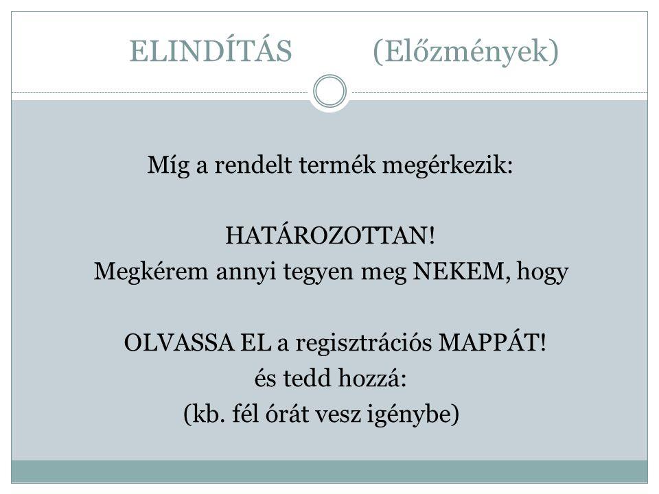 ELINDÍTÁS (Előzmények)