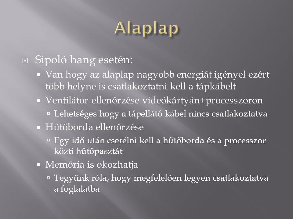 Alaplap Sipoló hang esetén: