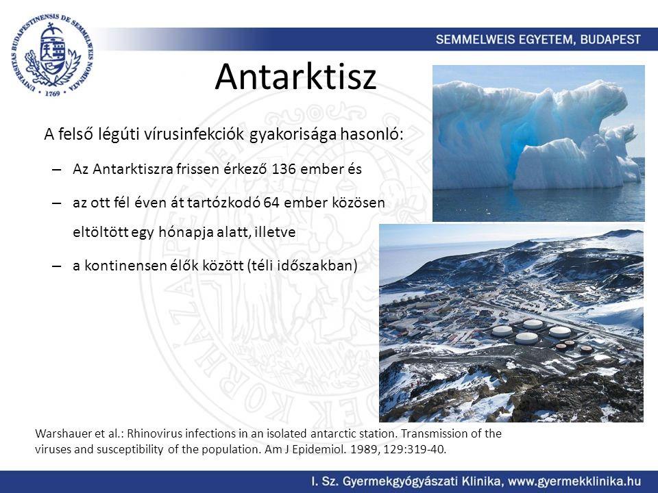 Antarktisz A felső légúti vírusinfekciók gyakorisága hasonló: