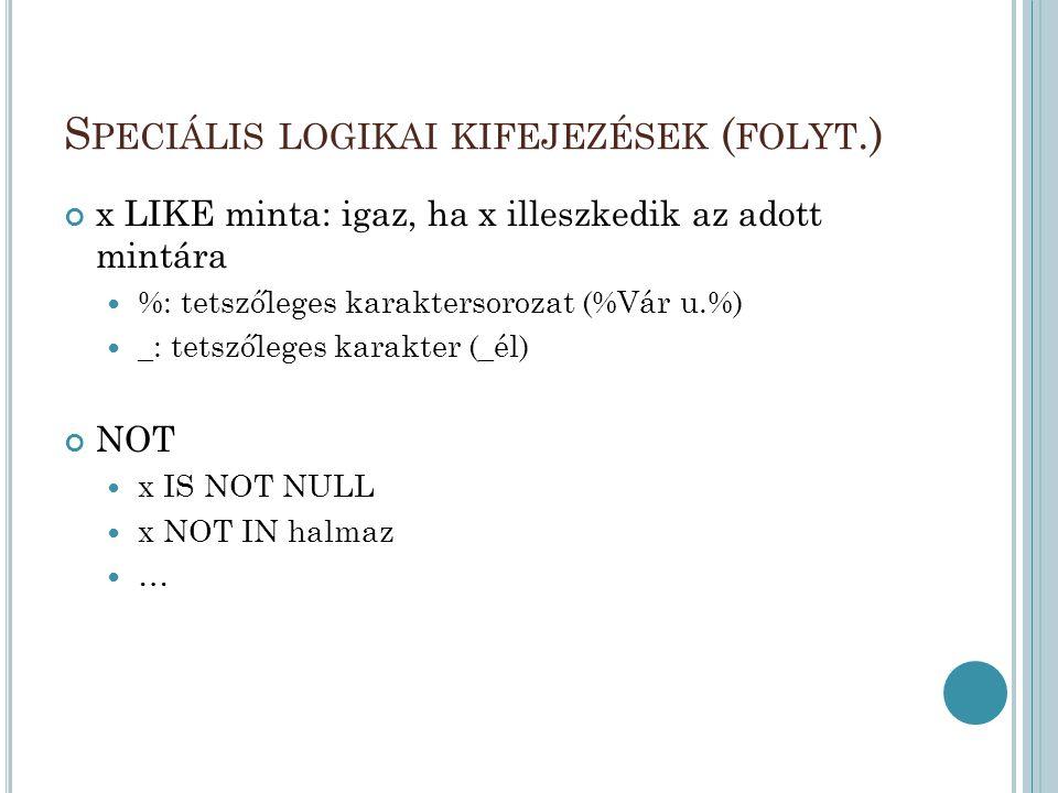 Speciális logikai kifejezések (folyt.)