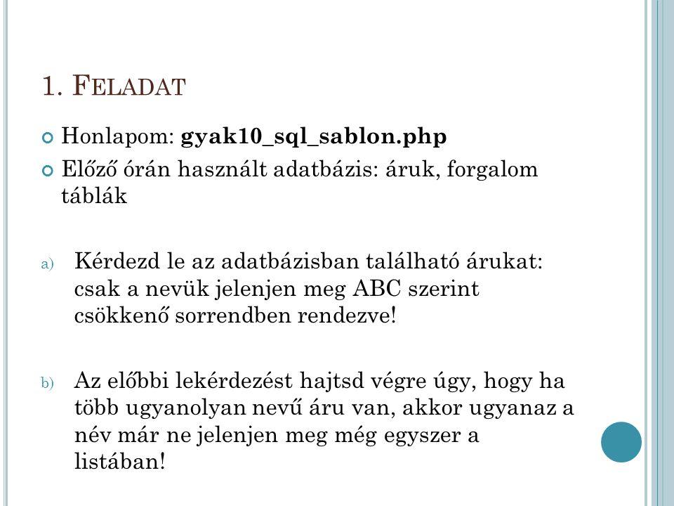 1. Feladat Honlapom: gyak10_sql_sablon.php