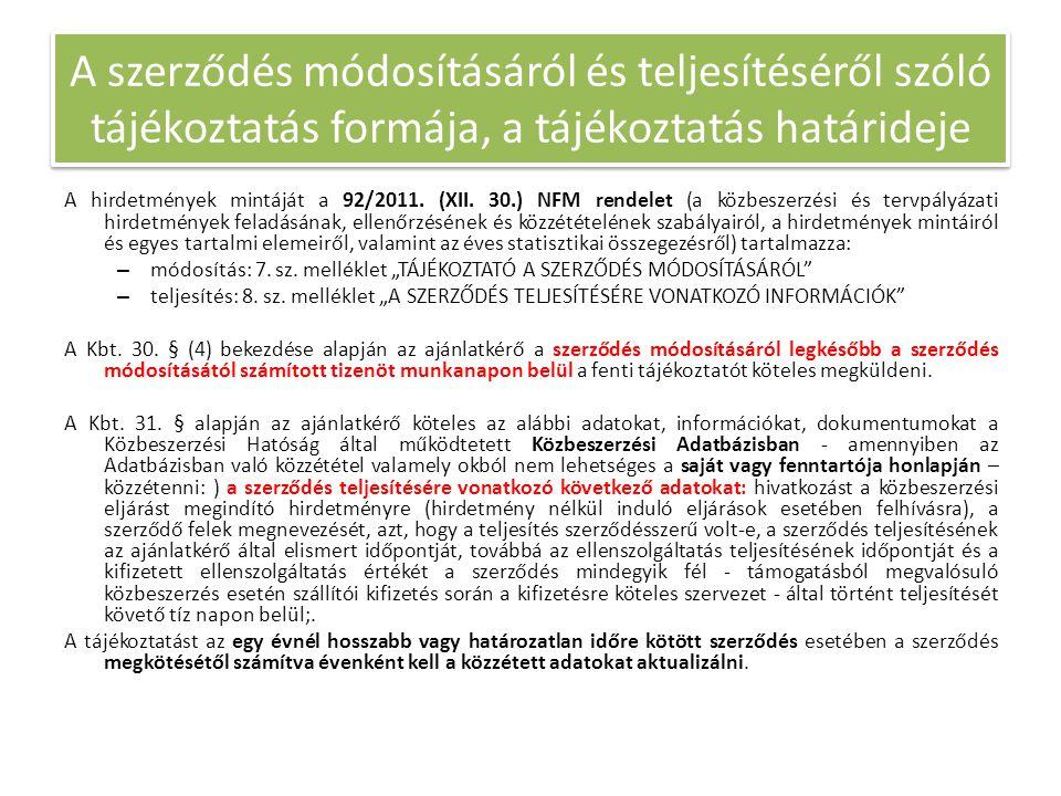 A szerződés módosításáról és teljesítéséről szóló tájékoztatás formája, a tájékoztatás határideje