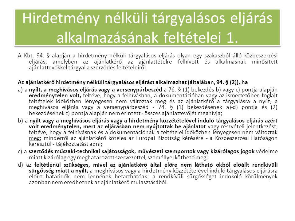 Hirdetmény nélküli tárgyalásos eljárás alkalmazásának feltételei 1.