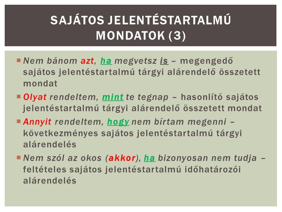 Sajátos jelentéstartalmú mondatok (3)