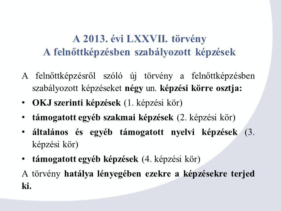 A 2013. évi LXXVII. törvény A felnőttképzésben szabályozott képzések