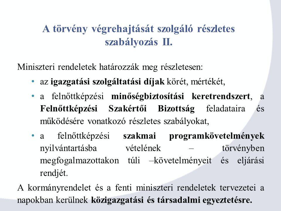 A törvény végrehajtását szolgáló részletes szabályozás II.
