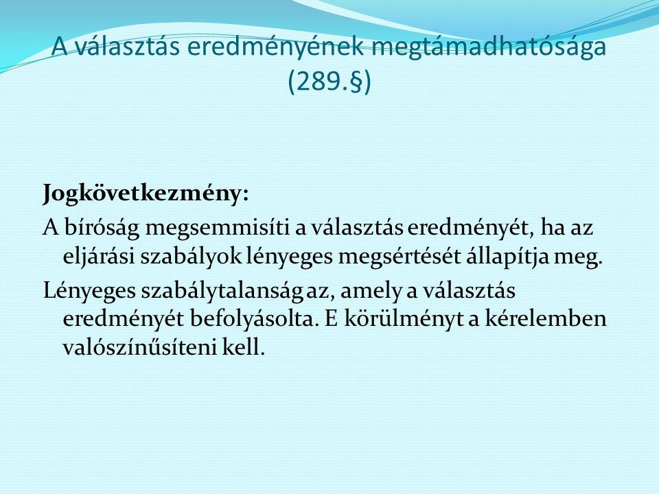 A választás eredményének megtámadhatósága (289.§)
