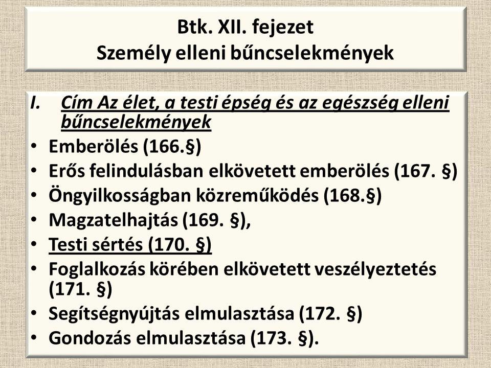 Btk. XII. fejezet Személy elleni bűncselekmények