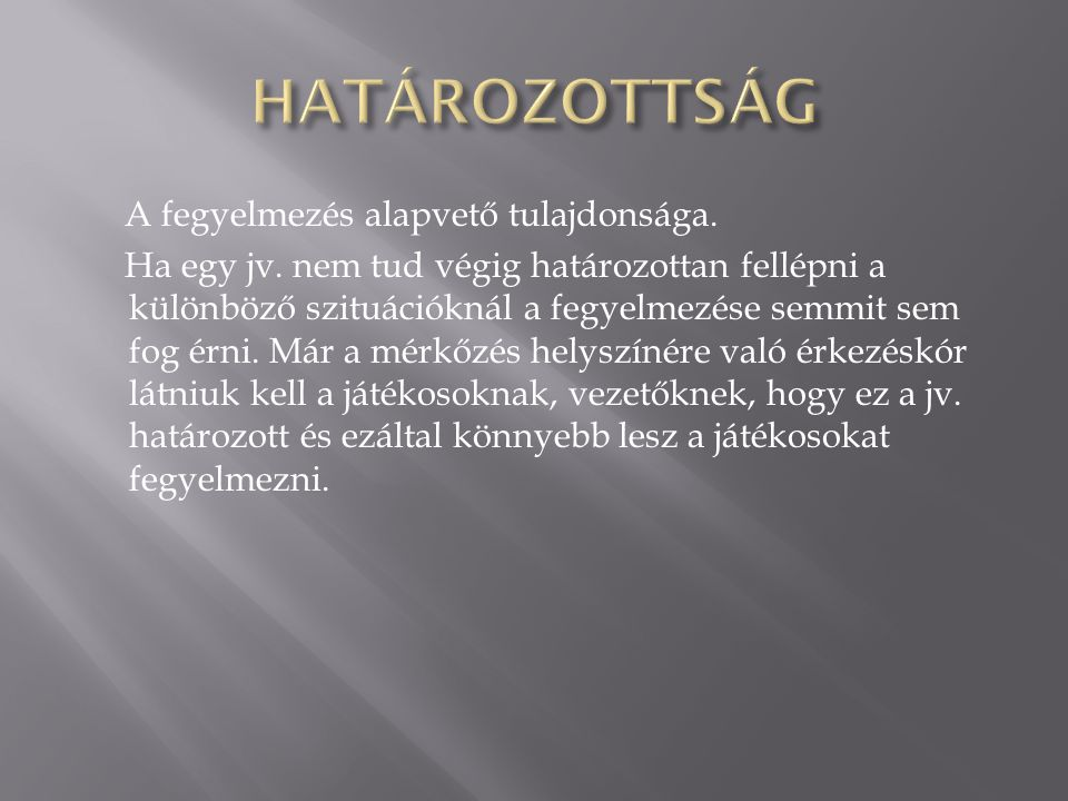 HATÁROZOTTSÁG