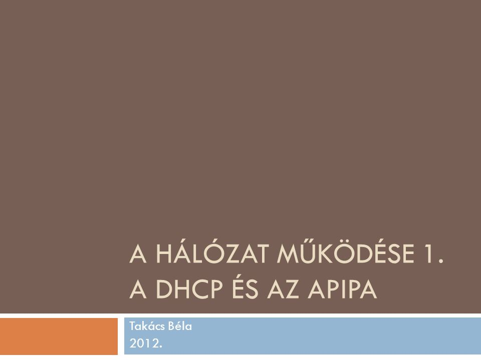 A hálózat működése 1. A DHCP és az APIPA